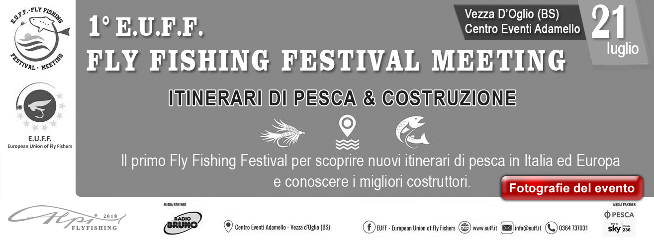 21 luglio 1 E.U.F.F. FLY FISHING FESTIVAL MEETING